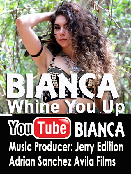 Bianca Whine You Up